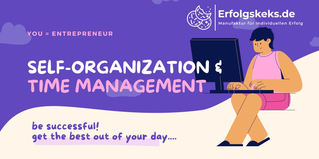 Self-organization -> your way as an entrepreneur